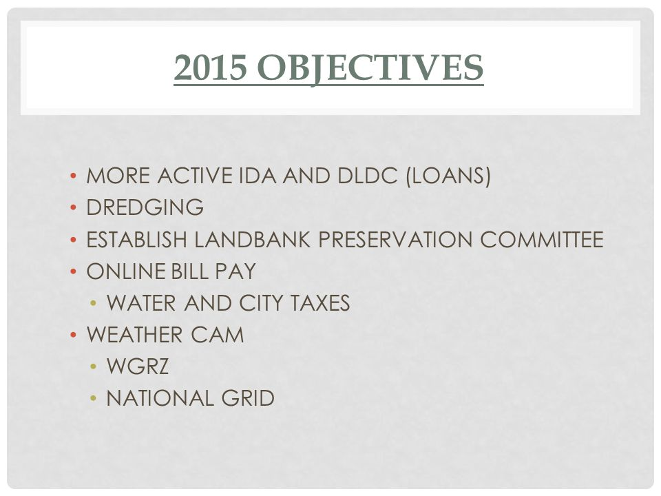 MORE ACTIVE IDA AND DLDC (LOANS) DREDGING ESTABLISH LANDBANK PRESERVATION COMMITTEE ONLINE BILL PAY WATER AND CITY TAXES WEATHER CAM WGRZ NATIONAL GRID