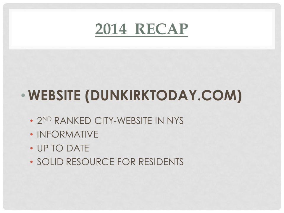 2014 RECAP WEBSITE (DUNKIRKTODAY.COM) 2 ND RANKED CITY-WEBSITE IN NYS INFORMATIVE UP TO DATE SOLID RESOURCE FOR RESIDENTS