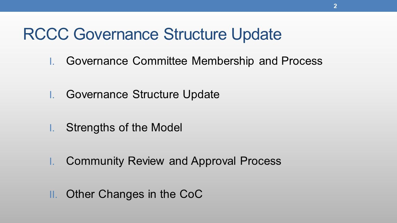 RCCC Governance Structure Update I. Governance Committee Membership and Process I.