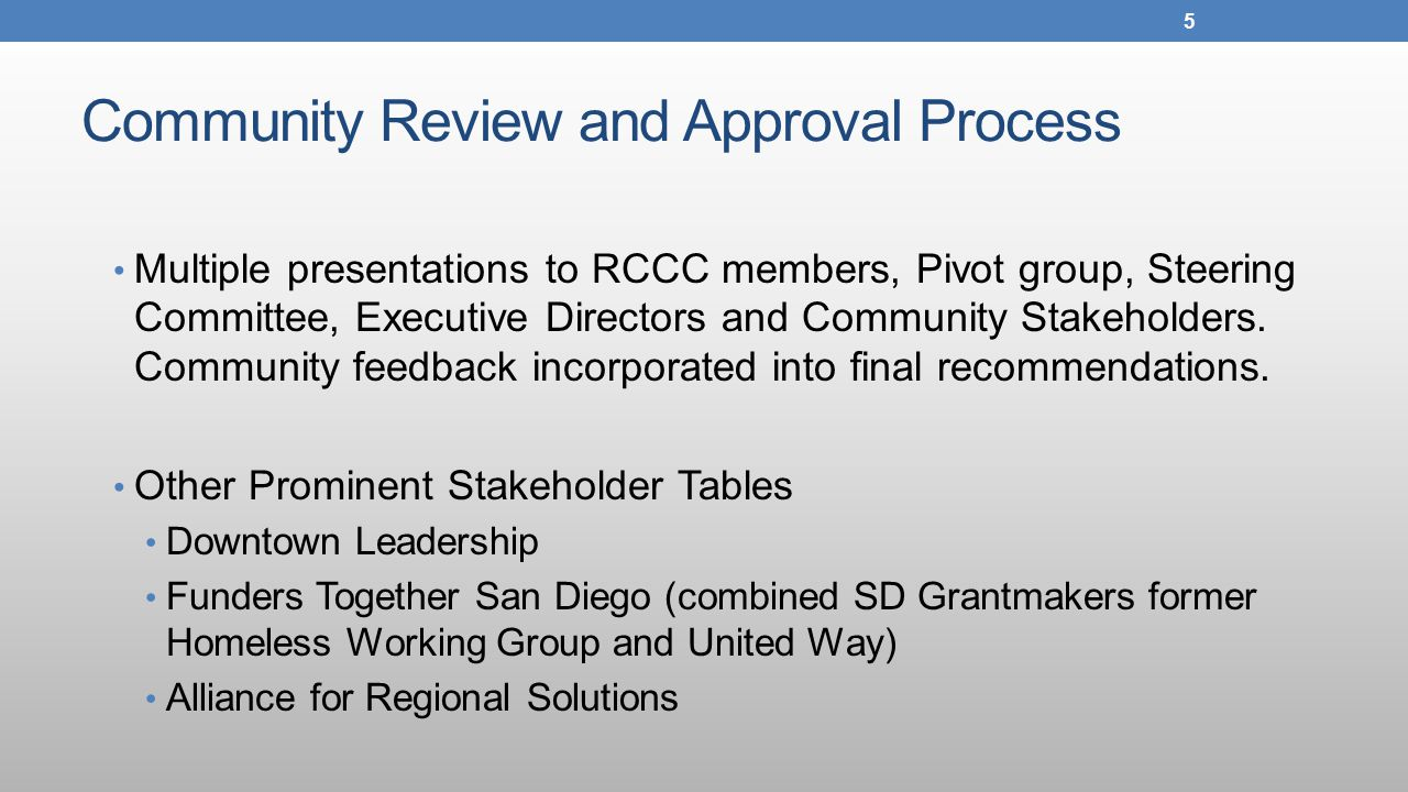 Community Review and Approval Process Multiple presentations to RCCC members, Pivot group, Steering Committee, Executive Directors and Community Stakeholders.