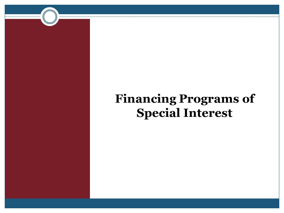 Financing Programs of Special Interest
