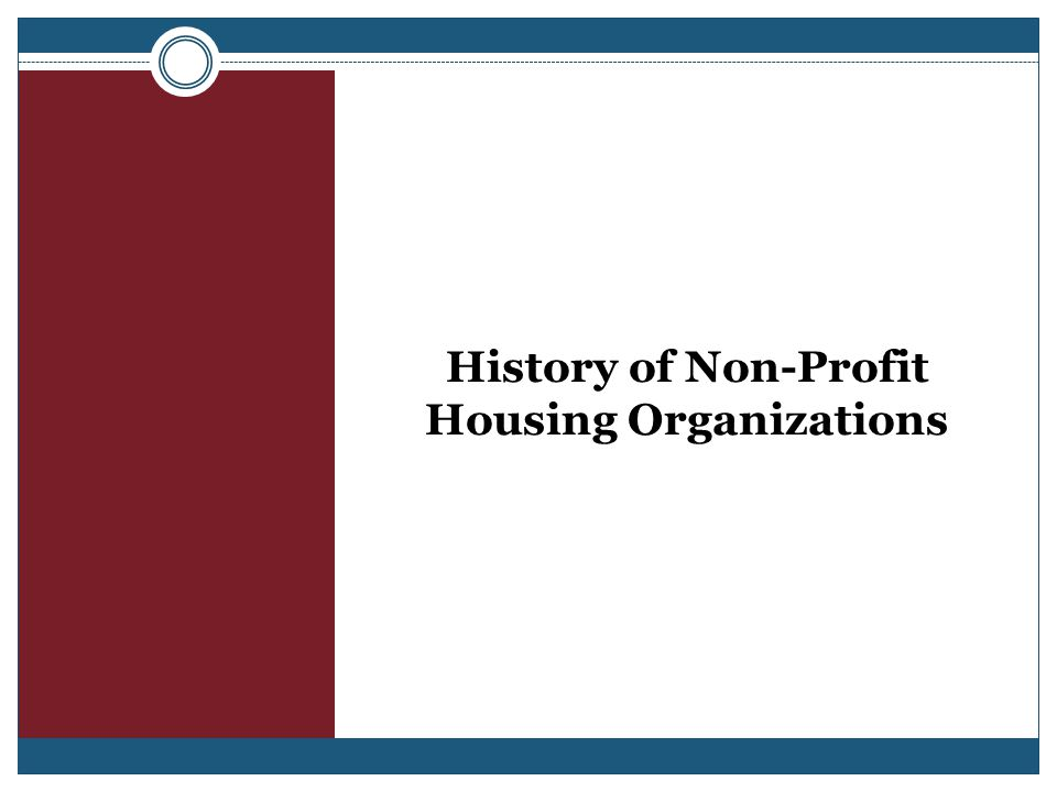 History of Non-Profit Housing Organizations