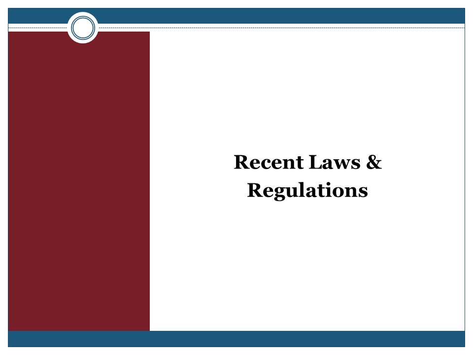 Recent Laws & Regulations
