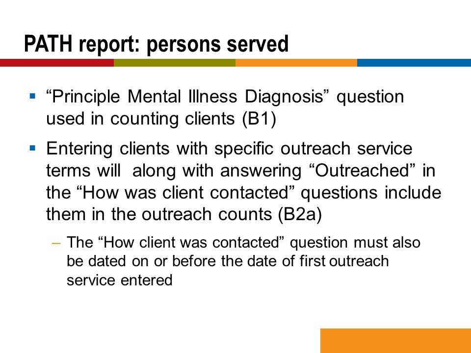 """ """"Principle Mental Illness Diagnosis"""" question used in counting clients (B1)  Entering clients with specific outreach service terms will along with"""
