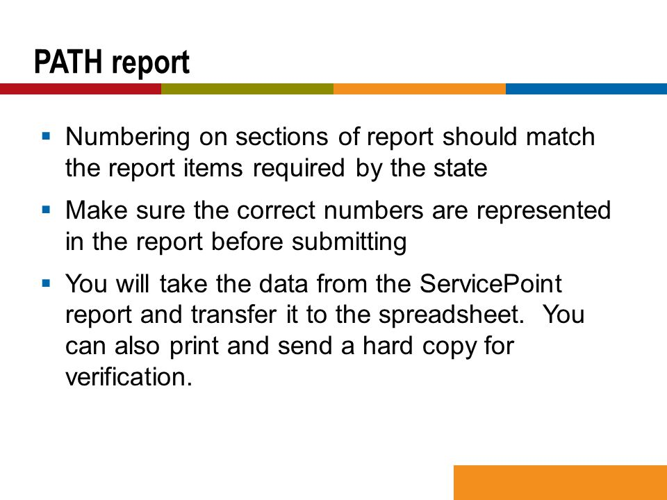  Numbering on sections of report should match the report items required by the state  Make sure the correct numbers are represented in the report be