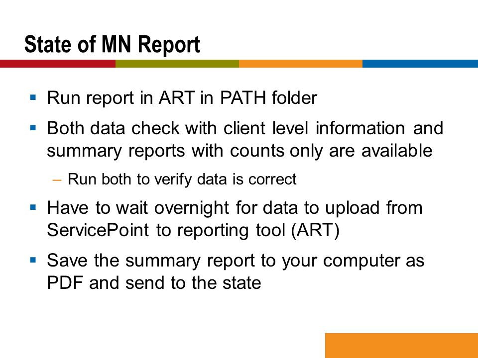  Run report in ART in PATH folder  Both data check with client level information and summary reports with counts only are available –Run both to ver