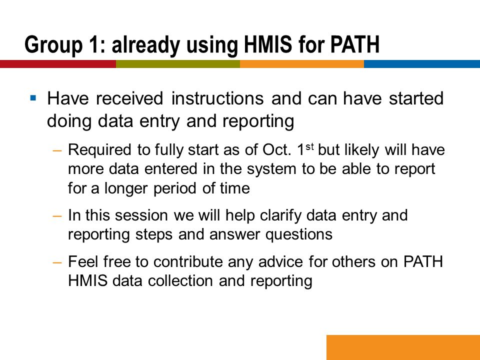  Have received instructions and can have started doing data entry and reporting –Required to fully start as of Oct.