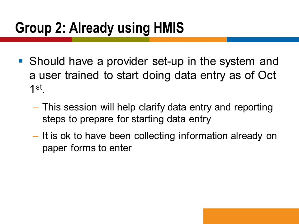  Should have a provider set-up in the system and a user trained to start doing data entry as of Oct 1 st.