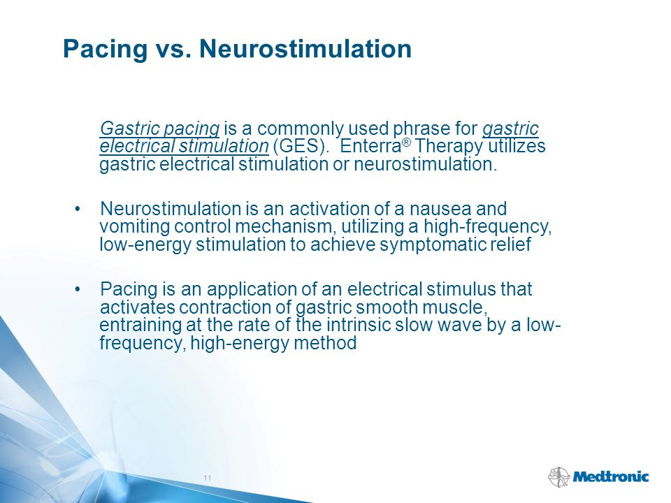 Pacing vs. Neurostimulation Gastric pacing is a commonly used phrase for gastric electrical stimulation (GES). Enterra ® Therapy utilizes gastric elec