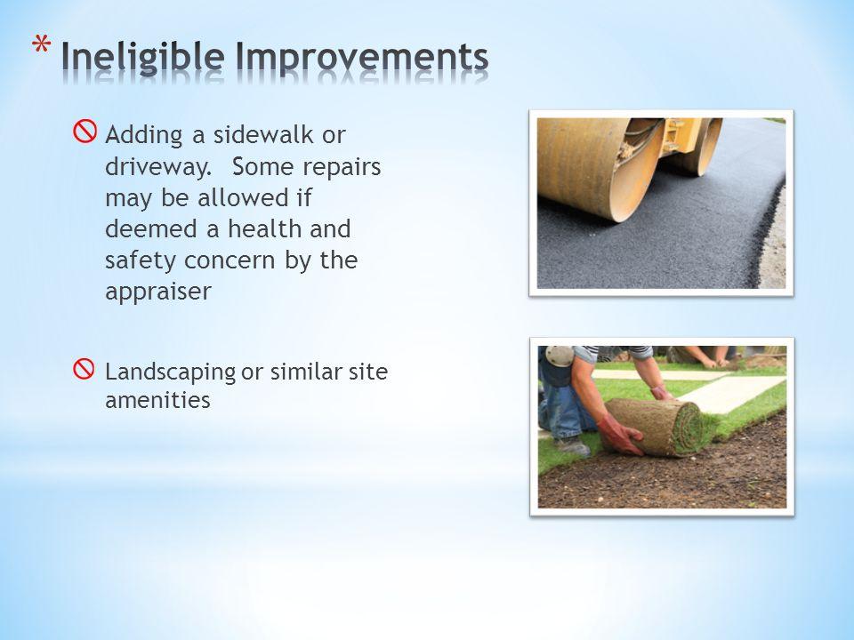 Adding a sidewalk or driveway.