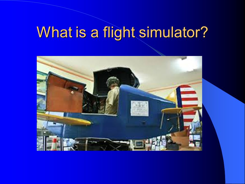 What is a flight simulator?