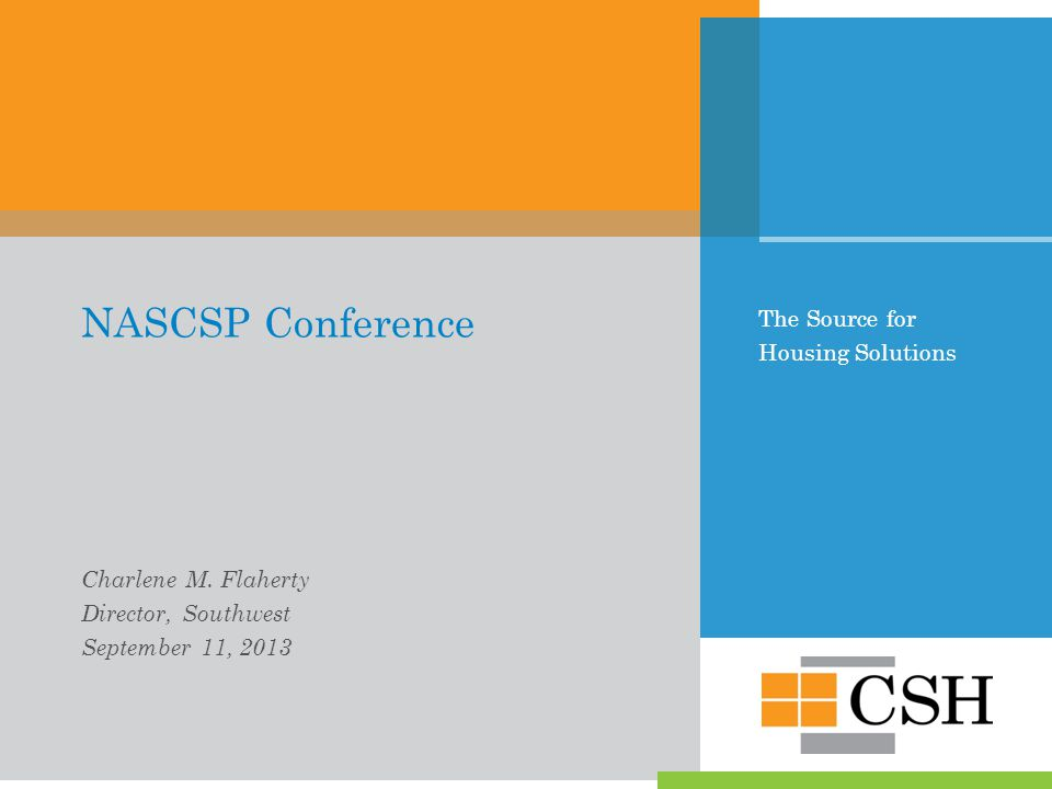 The Source for Housing Solutions NASCSP Conference Charlene M.