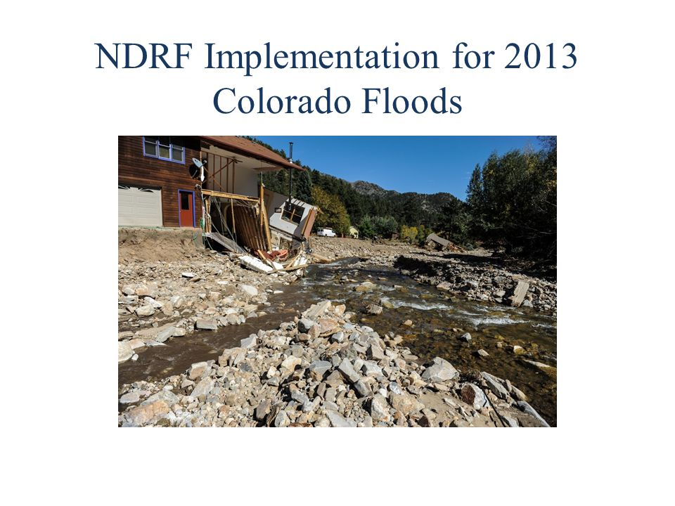 NDRF Implementation for 2013 Colorado Floods