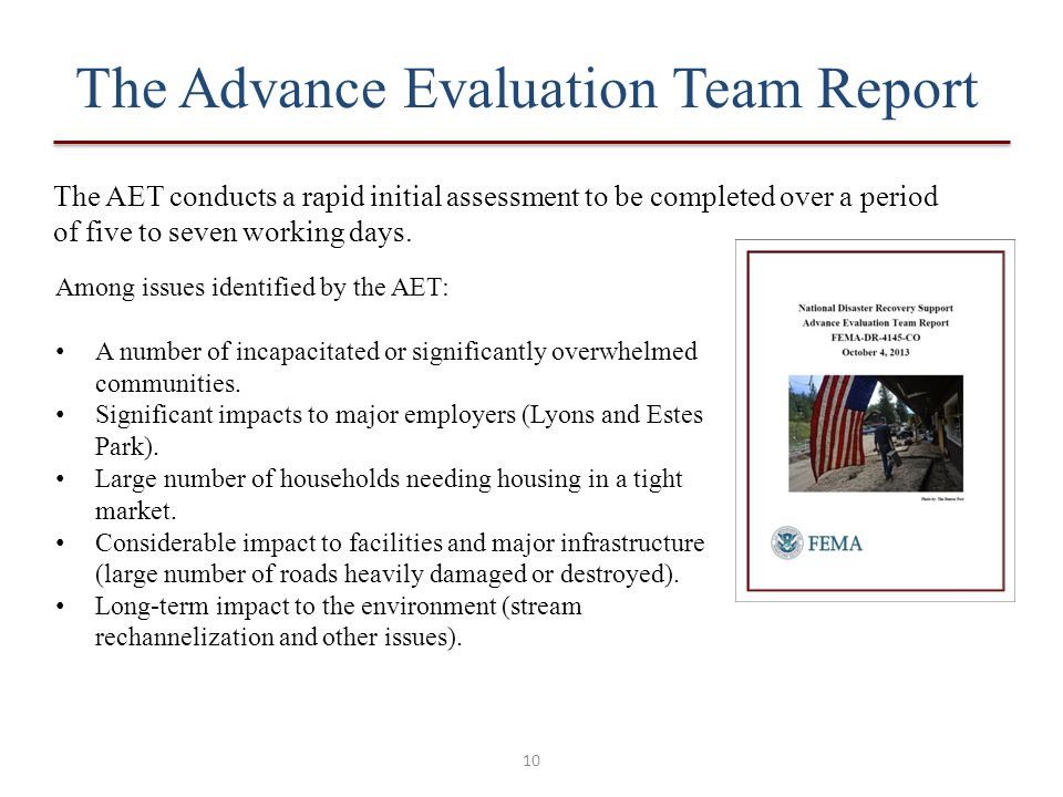 10 The Advance Evaluation Team Report The AET conducts a rapid initial assessment to be completed over a period of five to seven working days. Among i