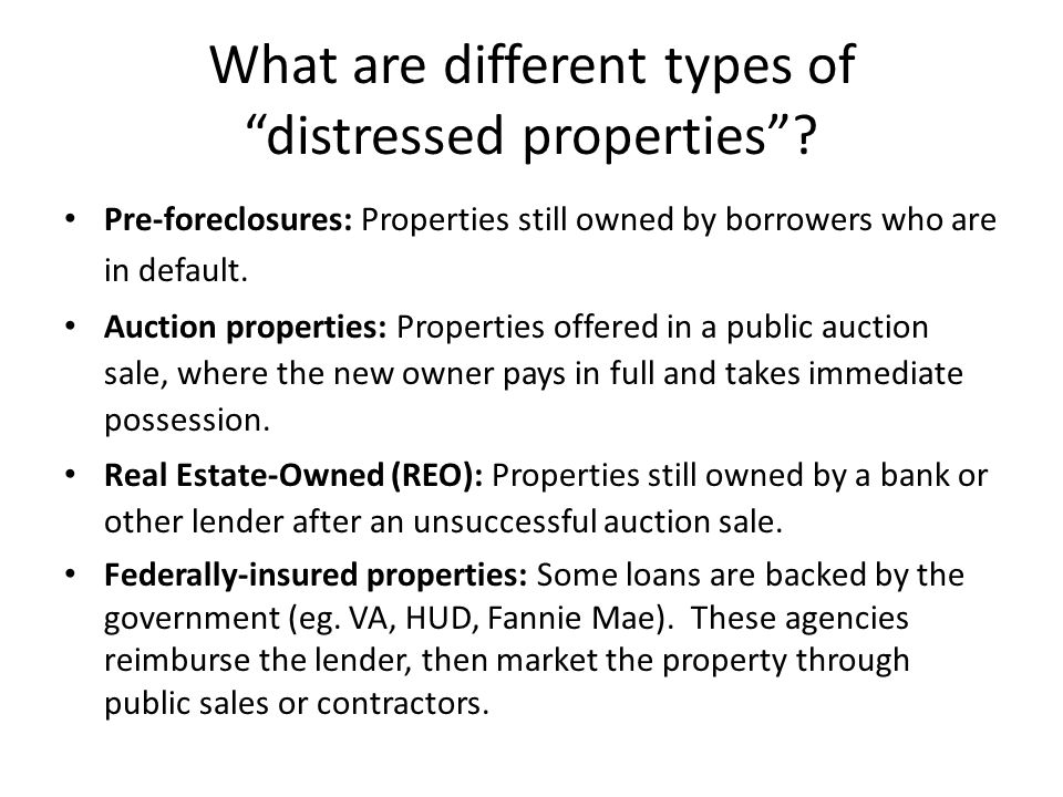 What are different types of distressed properties .