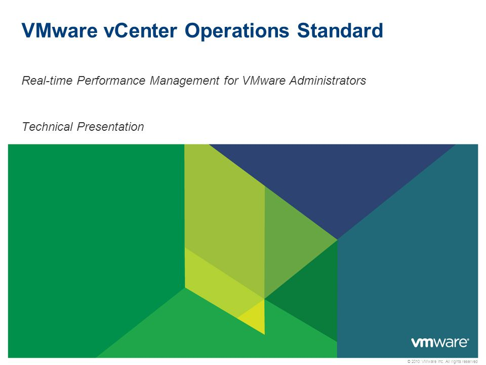 © 2010 VMware Inc. All rights reserved VMware vCenter Operations Standard Real-time Performance Management for VMware Administrators Technical Present