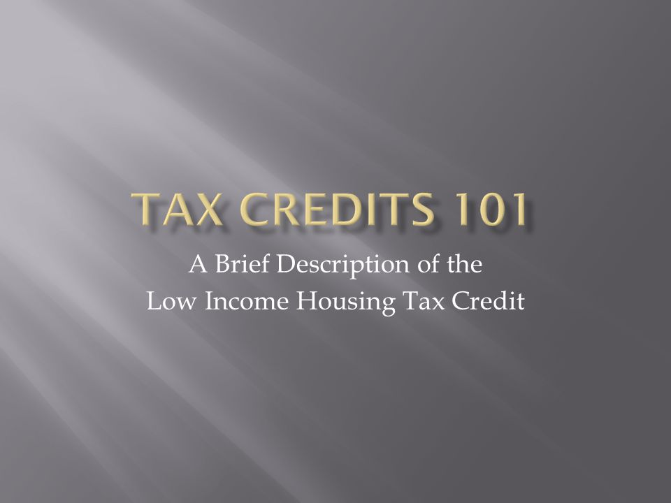 A Brief Description of the Low Income Housing Tax Credit