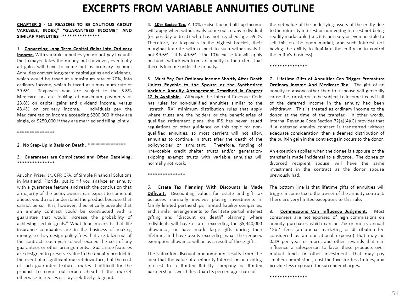 """CHAPTER 3 - 15 REASONS TO BE CAUTIOUS ABOUT VARIABLE, INDEX,"""" """"GUARANTEED INCOME,"""" AND SIMILAR ANNUITIES *************** 1. Converting Long-Term Capit"""