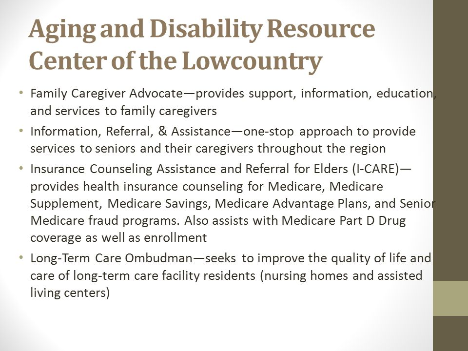 Aging and Disability Resource Center of the Lowcountry Family Caregiver Advocate—provides support, information, education, and services to family care