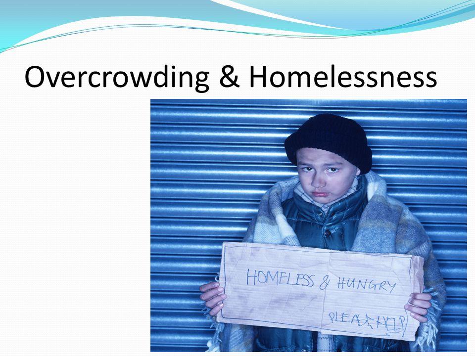 Overcrowding & Homelessness