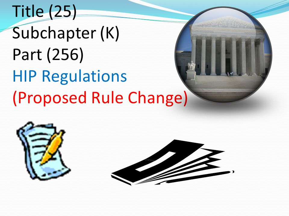 Title (25) Subchapter (K) Part (256) HIP Regulations (Proposed Rule Change)