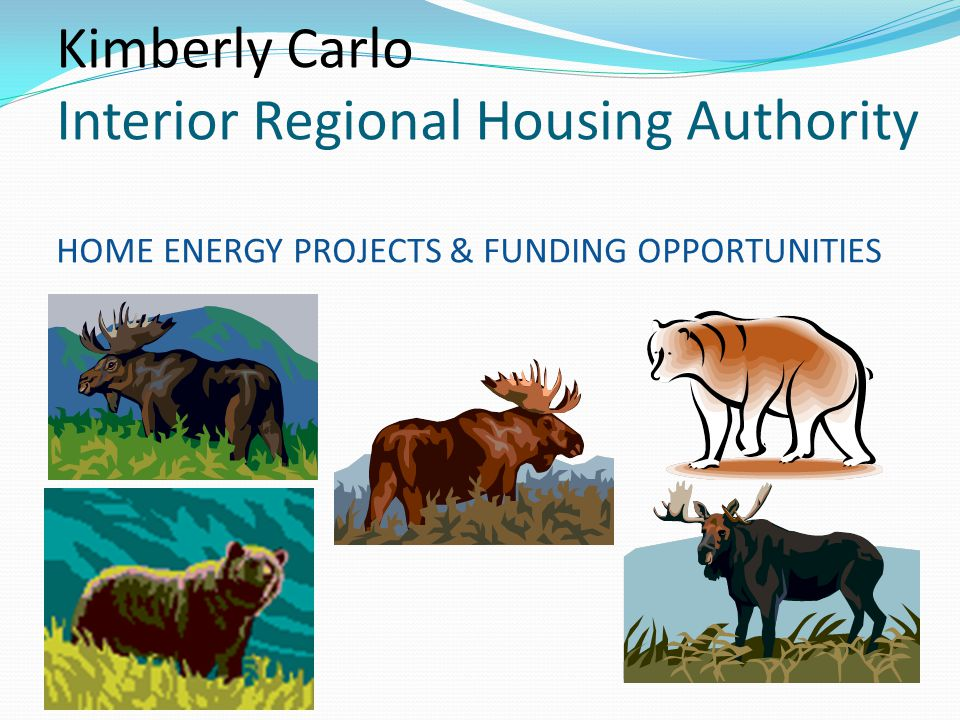 Kimberly Carlo Interior Regional Housing Authority HOME ENERGY PROJECTS & FUNDING OPPORTUNITIES
