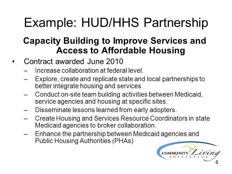 66 Example: HUD/HHS Partnership (cont'd) Housing Choice Vouchers HUD funding 5,300 Housing Choice Vouchers which will enable non-elderly persons with disabilities live independently.