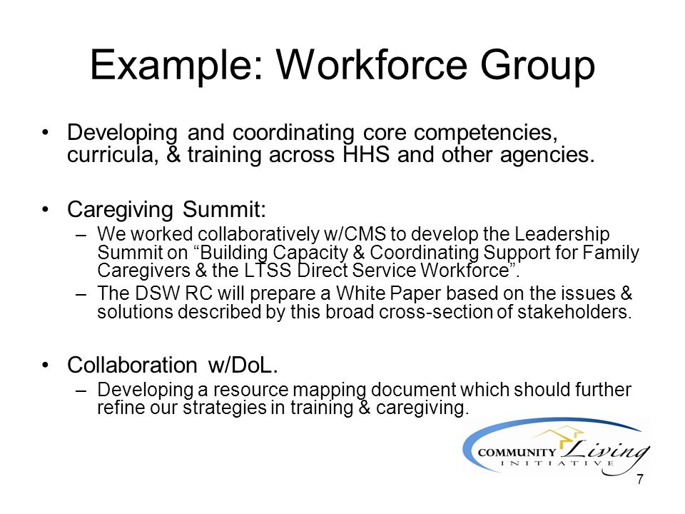8 Example: Services Workgroup No Wrong Door: Developing a partnership with AoA, CMS, and the Department of Education to improve coordinated access to needed services and supports Improving mental health services through self-direction and medication optimization strategies.