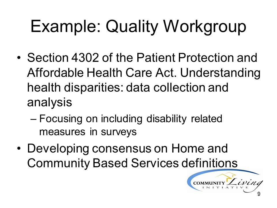 10 Example: Communications Workgroup Focusing on ensuring that information regarding disability related topics is disseminated to a wide audience of stakeholders –Outreach information calls on public process, dual eligible, and HUD/HHS partnership.