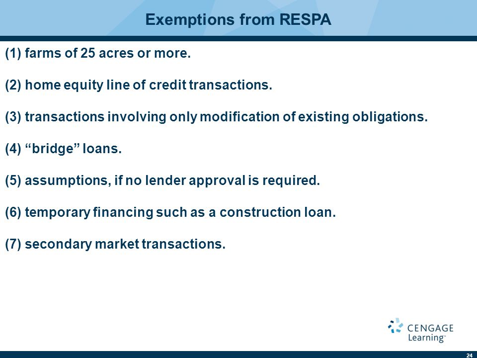 24 Exemptions from RESPA (1) farms of 25 acres or more.