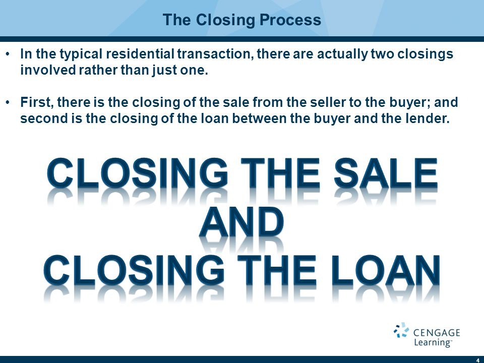 4 In the typical residential transaction, there are actually two closings involved rather than just one.