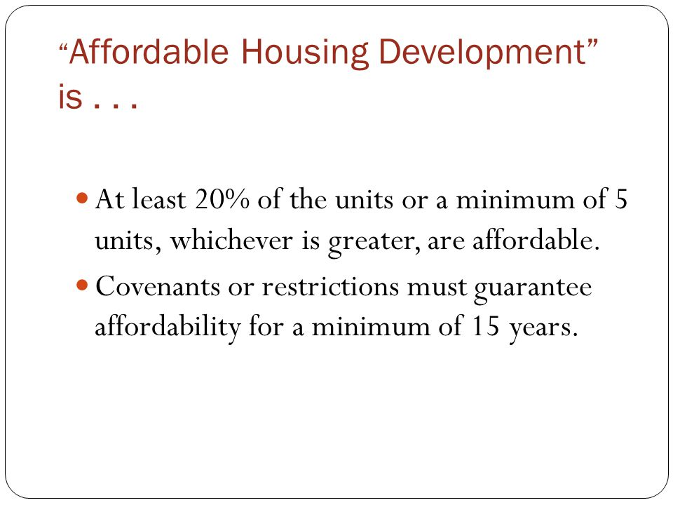 Affordable Housing Development is...