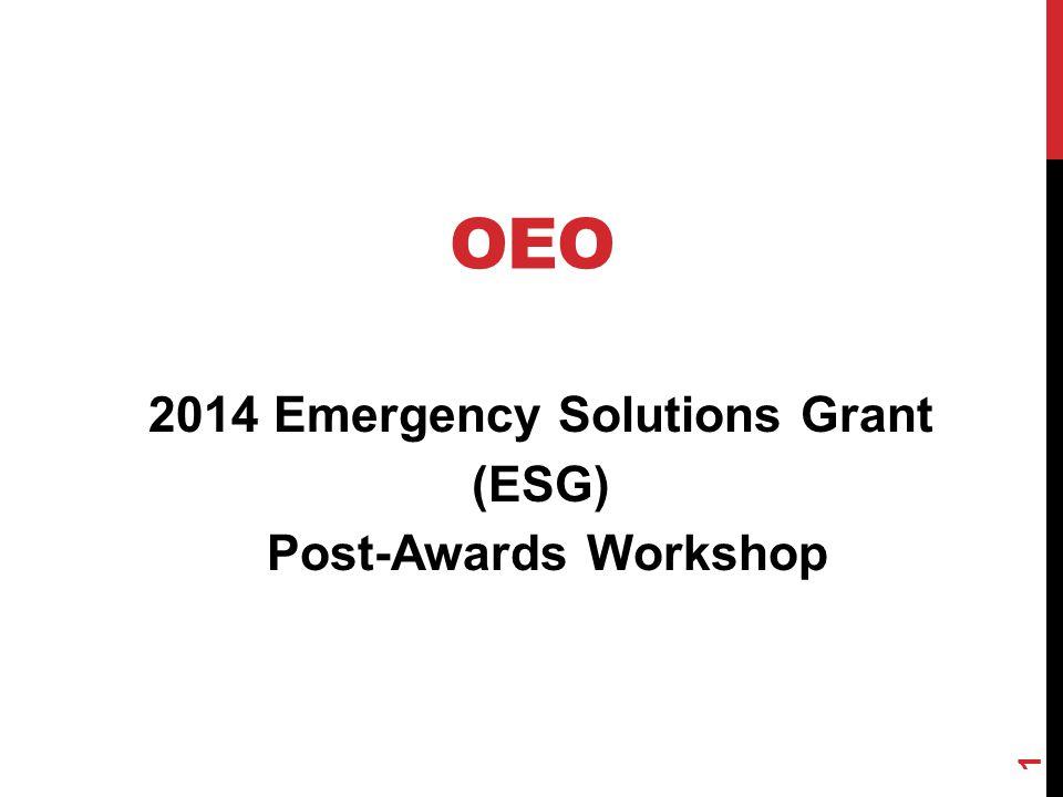 OEO 2014 Emergency Solutions Grant (ESG) Post-Awards Workshop 1