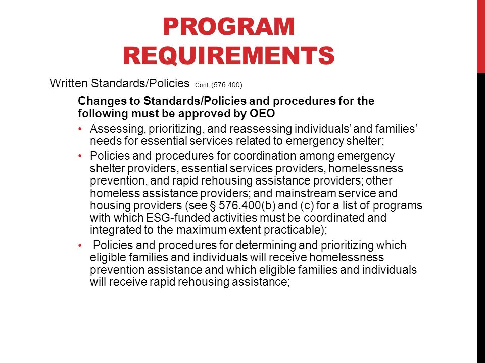 Changes to Standards/Policies and procedures for the following must be approved by OEO Assessing, prioritizing, and reassessing individuals' and famil