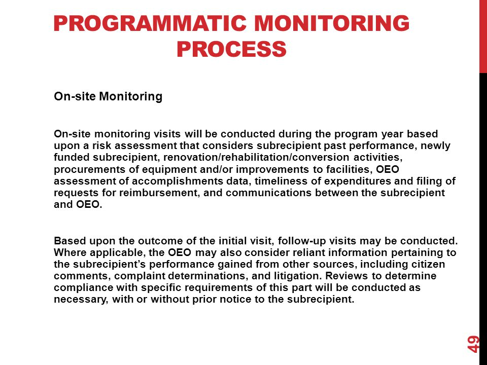 On-site Monitoring On-site monitoring visits will be conducted during the program year based upon a risk assessment that considers subrecipient past p