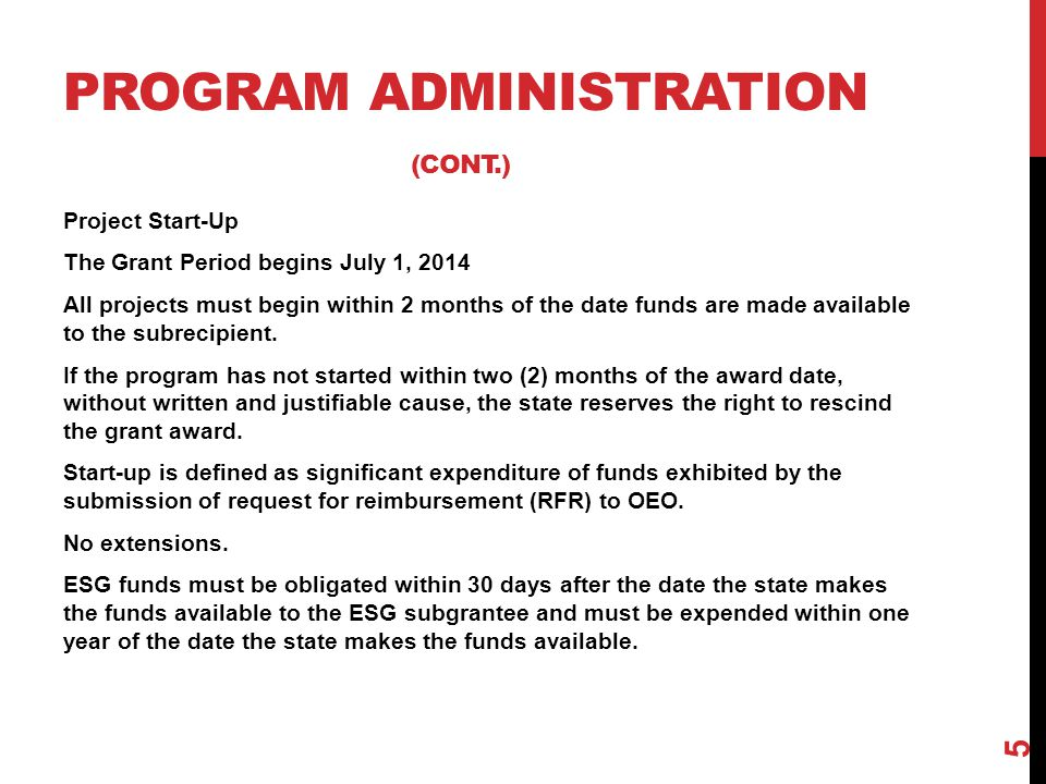 Project Start-Up The Grant Period begins July 1, 2014 All projects must begin within 2 months of the date funds are made available to the subrecipient
