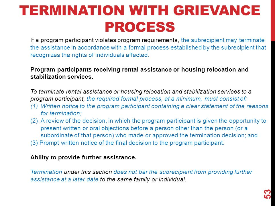 TERMINATION WITH GRIEVANCE PROCESS 53 If a program participant violates program requirements, the subrecipient may terminate the assistance in accorda