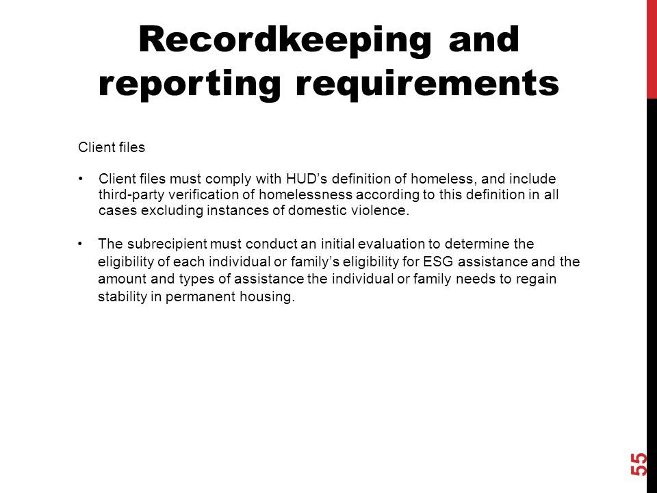 55 Client files Client files must comply with HUD's definition of homeless, and include third-party verification of homelessness according to this def
