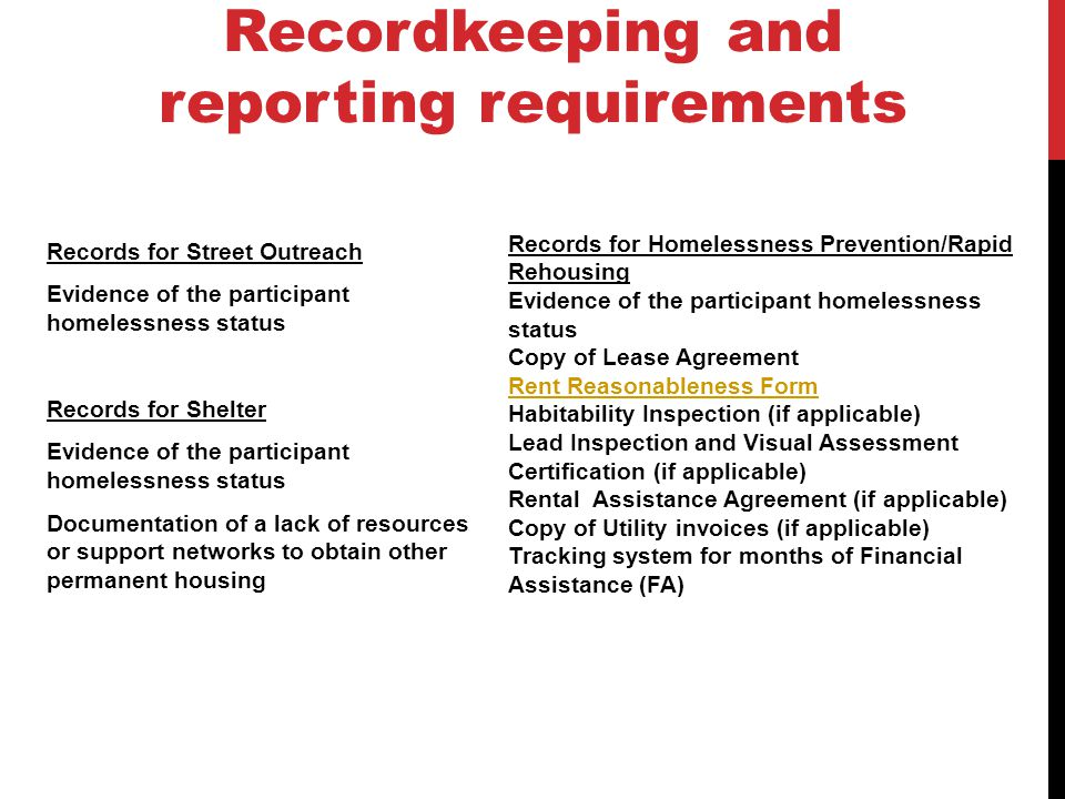 Records for Street Outreach Evidence of the participant homelessness status Records for Shelter Evidence of the participant homelessness status Docume