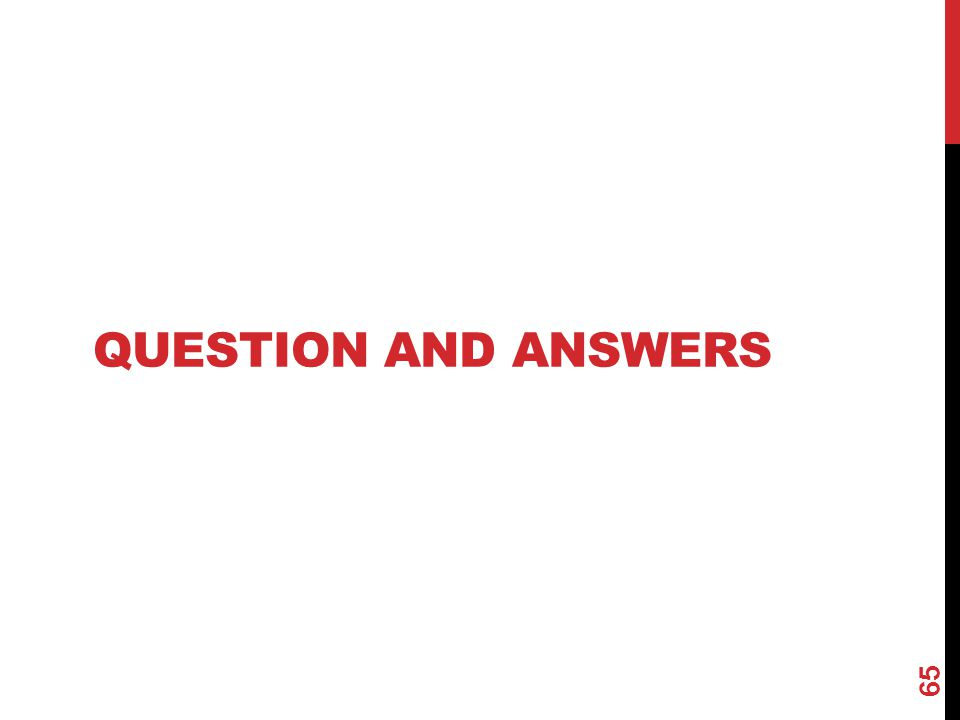 QUESTION AND ANSWERS 65
