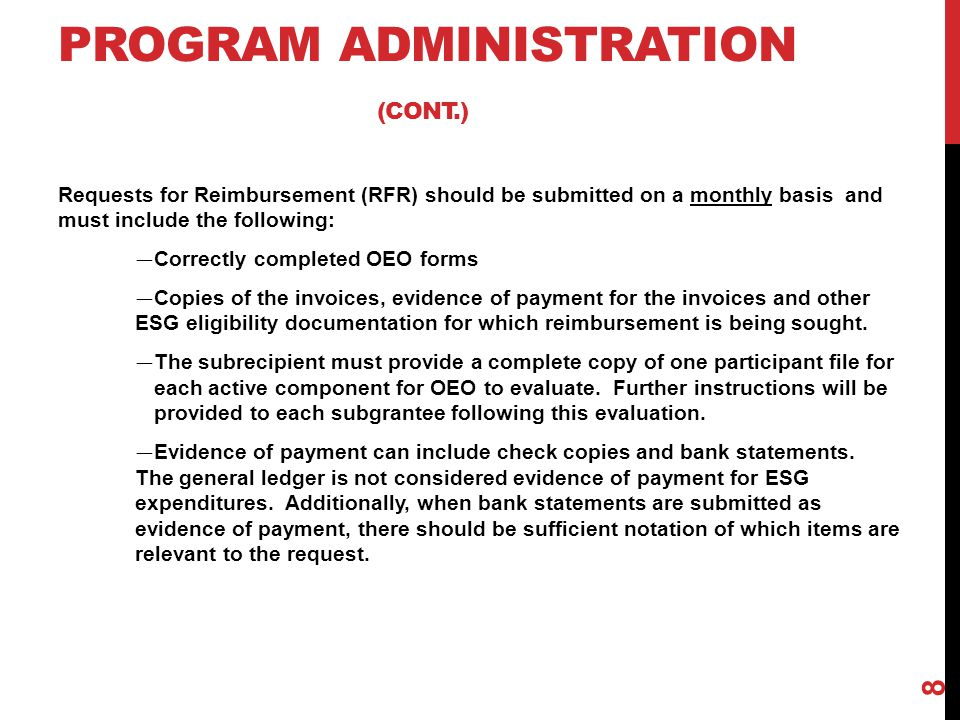 Requests for Reimbursement (RFR) should be submitted on a monthly basis and must include the following: — Correctly completed OEO forms — Copies of th