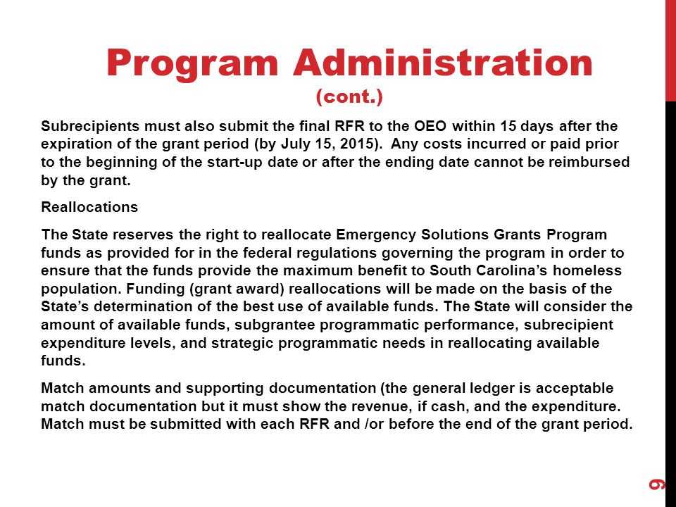 Subrecipients must also submit the final RFR to the OEO within 15 days after the expiration of the grant period (by July 15, 2015). Any costs incurred