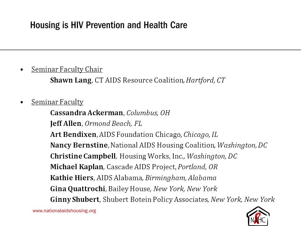 Housing is HIV Prevention and Health Care: An Overview Shawn Lang Connecticut AIDS Resource Coalition