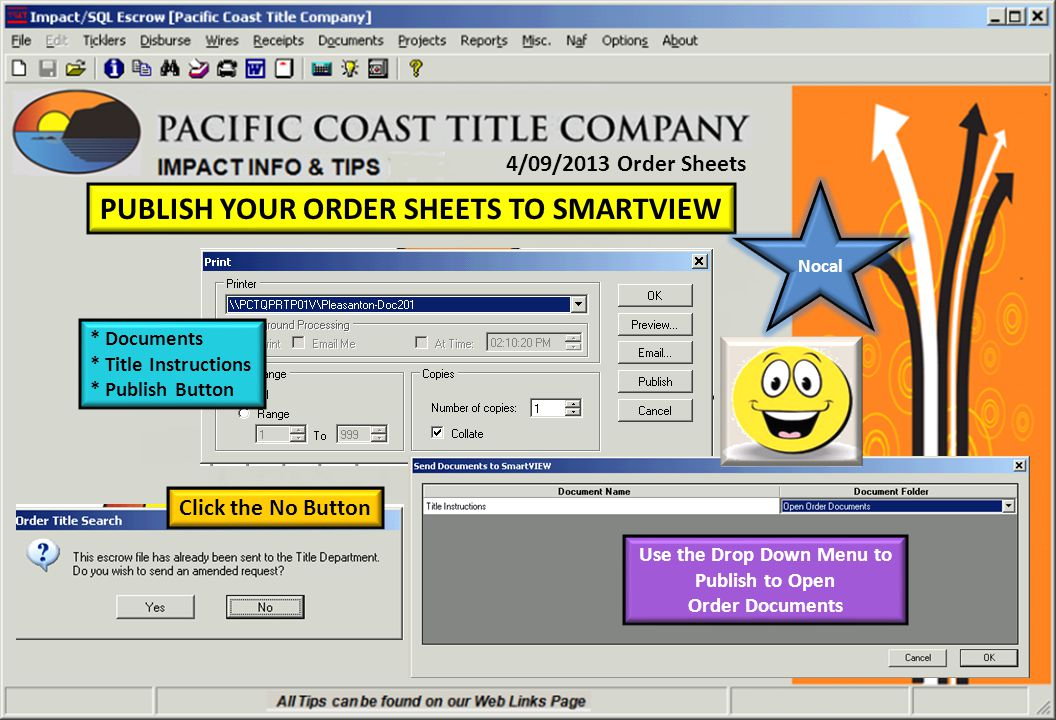 4/09/2013 Order Sheets PUBLISH YOUR ORDER SHEETS TO SMARTVIEW * Documents * Title Instructions * Publish Button Click the No Button Use the Drop Down Menu to Publish to Open Order Documents Nocal