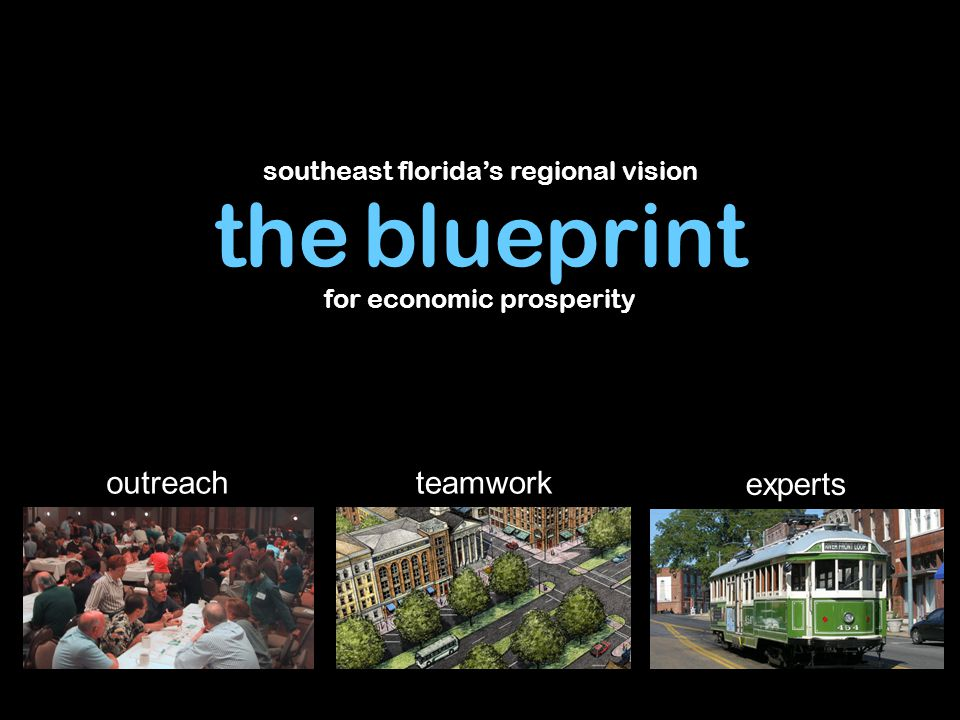 southeast florida's regional vision for economic prosperity experts teamworkoutreach the blueprint