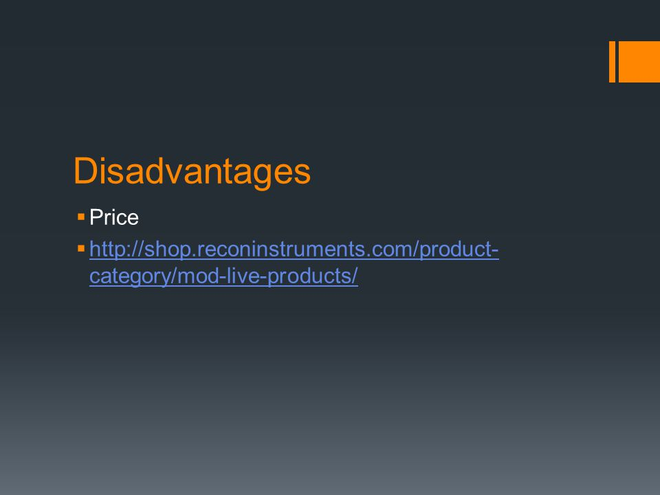 Disadvantages  Price  http://shop.reconinstruments.com/product- category/mod-live-products/ http://shop.reconinstruments.com/product- category/mod-live-products/