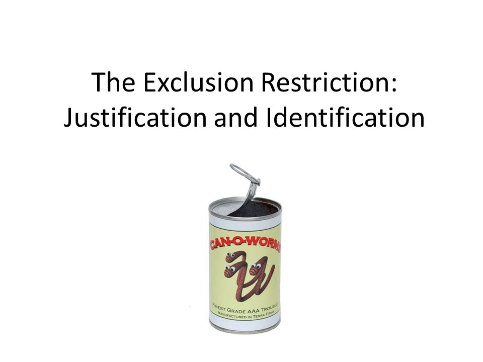 The Exclusion Restriction: Justification and Identification