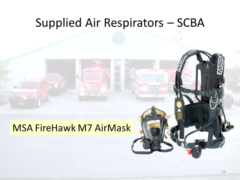 24 Supplied Air Respirators – SCBA MSA FireHawk M7 AirMask