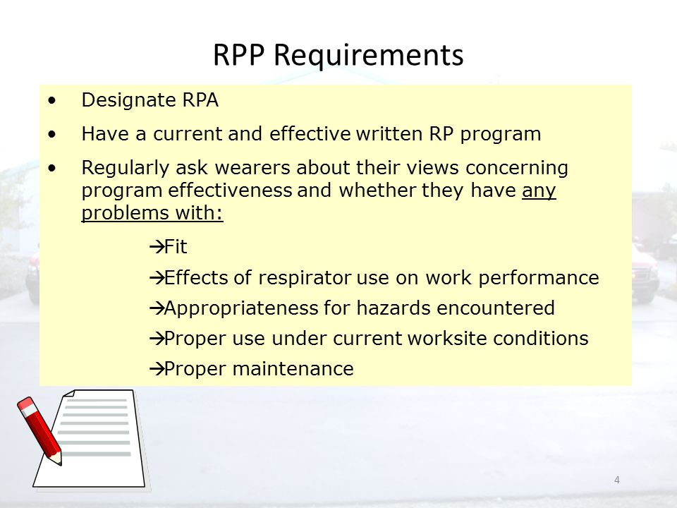 4 RPP Requirements Designate RPA Have a current and effective written RP program Regularly ask wearers about their views concerning program effectiven