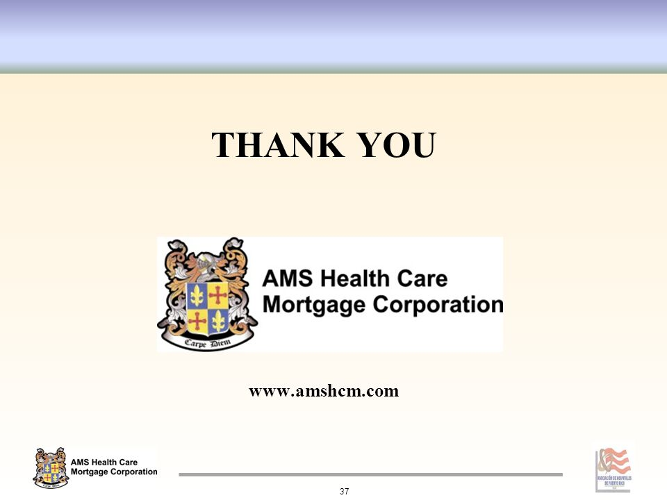 THANK YOU www.amshcm.com 37
